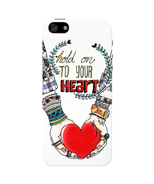 Hold on to your heart iPhone 5/5S Case
