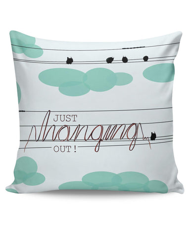 PosterGuy | Just Hanging Out Cushion Cover Online India