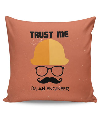 Trust Me i'm An Engineer Cushion Cover Online India