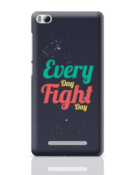 Every Day Fight Day Xiaomi Mi 4i Covers Cases Online India