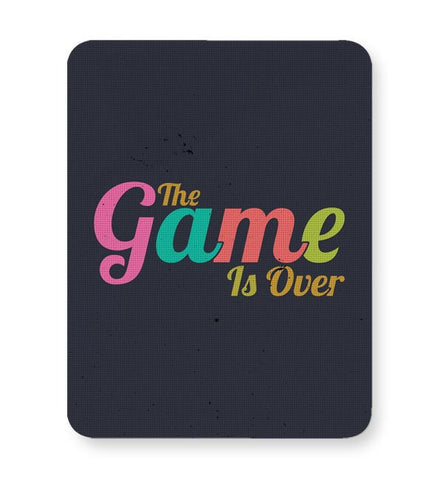 The Game Is Over Mousepad Online India