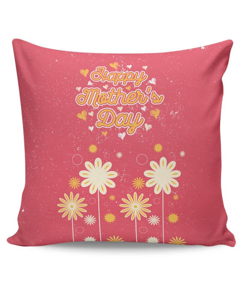 Happy mother s day floral greeting Cushion Cover Online India