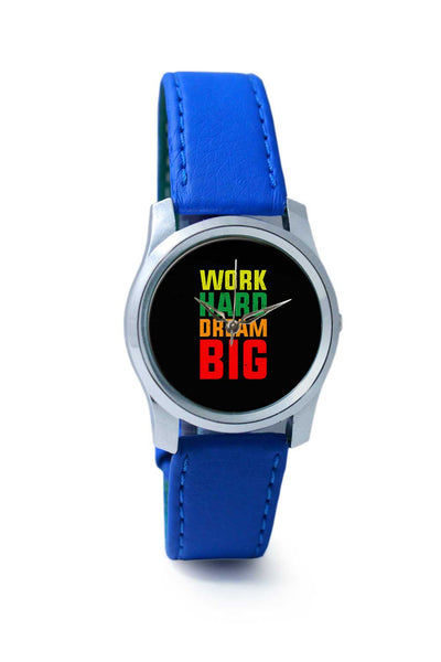 Women Wrist Watch India | Work hard dream big Wrist Watch Online India