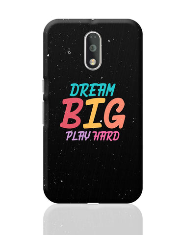 Dream big play hard Moto G4 Plus Online India