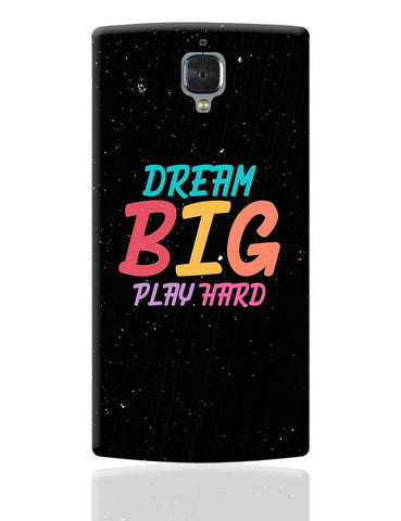 Dream big play hard OnePlus 3 Cover Online India
