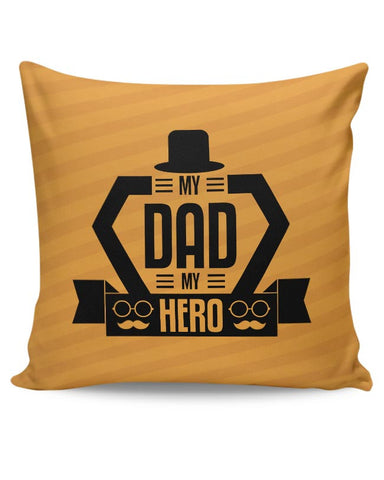 My dad my hero Cushion Cover Online India