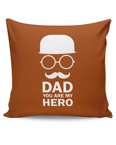 Dad you are my hero Cushion Cover Online India