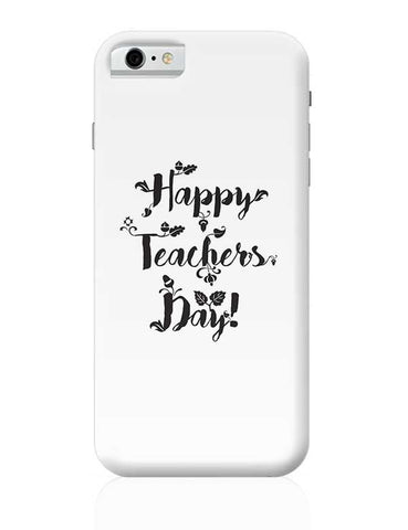 Happy Teachers Day Calligraphy iPhone 6 6S Covers Cases Online India
