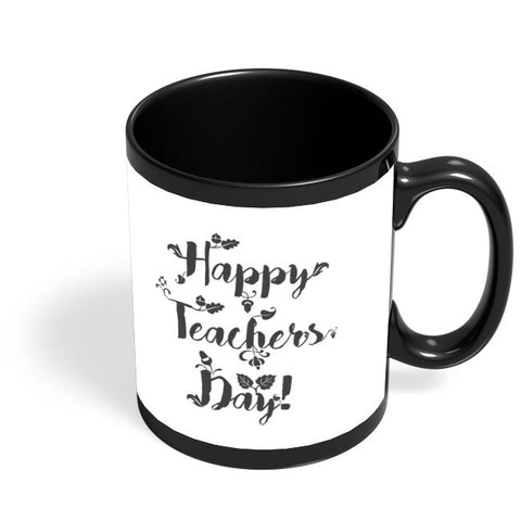 Happy Teachers Day Calligraphy Black Coffee Mug Online India
