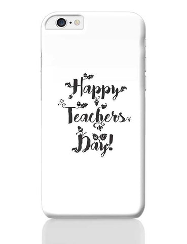 Happy Teachers Day Calligraphy iPhone 6 Plus / 6S Plus Covers Cases Online India