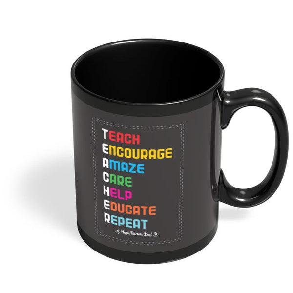 Tech Encourage Amaze Care Help Educate Repeat Black Coffee Mug Online India