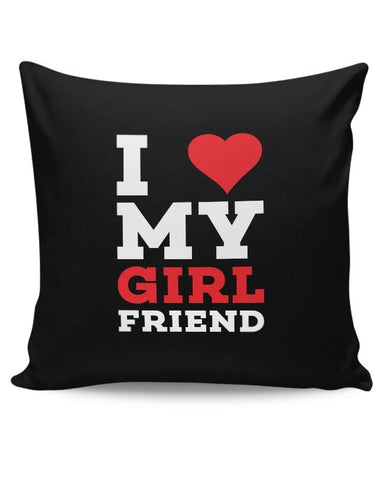 I love my girl friend Cushion Cover Online India