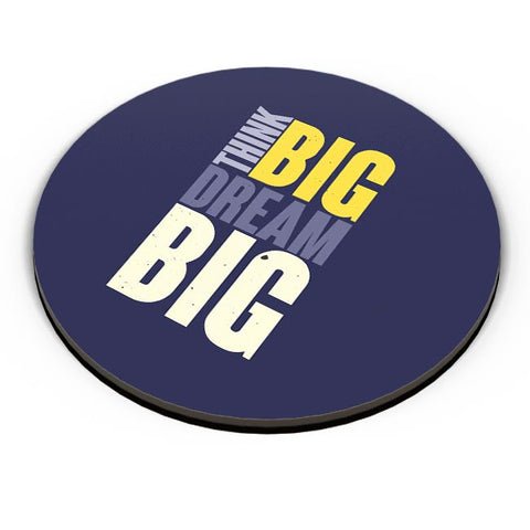 Think Big Dream Big Fridge Magnet Online India