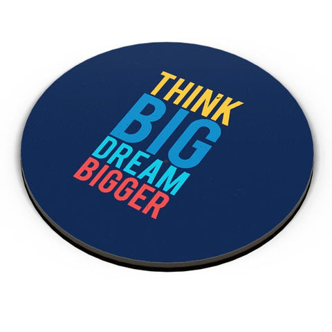 Think Big Dream Bigger Fridge Magnet Online India