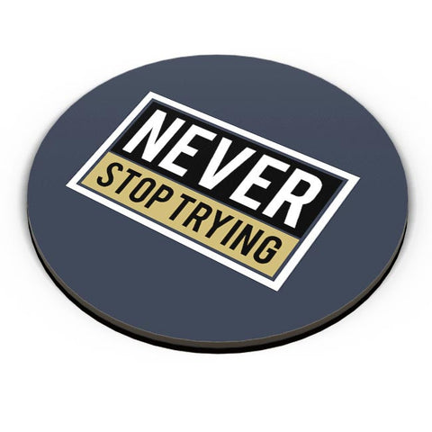 Never Stop Trying Fridge Magnet Online India