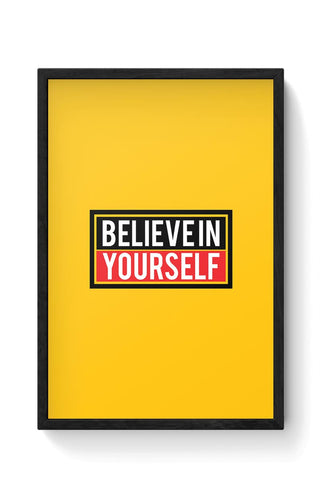 Believe In Yourself Framed Poster Online India