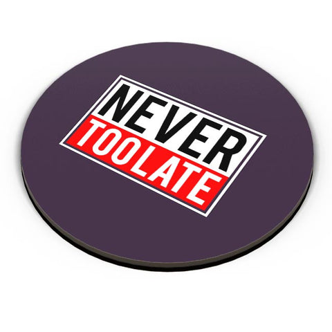 Never Too Late  Fridge Magnet Online India