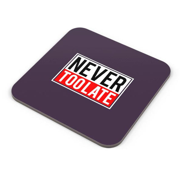 Never Too Late  Coaster Online India