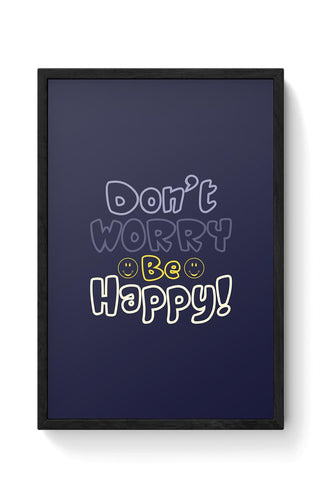 Don't worry be happy Framed Poster Online India