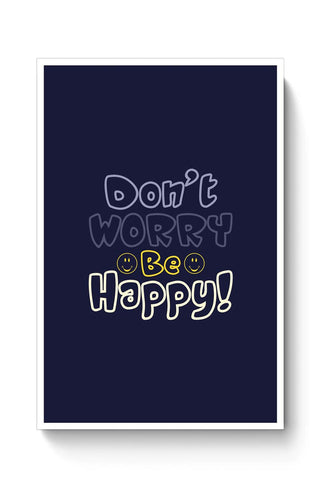 Don't worry be happy Poster Online India