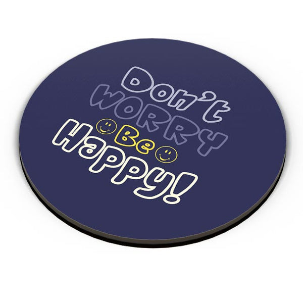 Don't worry be happy Fridge Magnet Online India