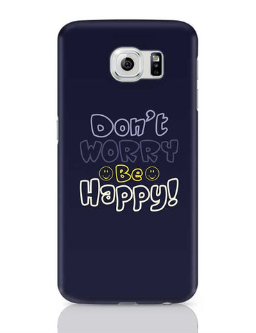 Don't worry be happy Samsung Galaxy S6 Covers Cases Online India