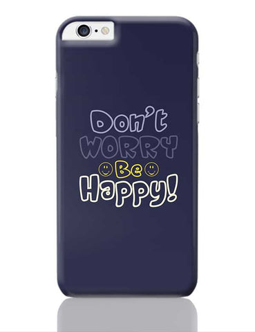 Don't worry be happy iPhone 6 Plus / 6S Plus Covers Cases Online India