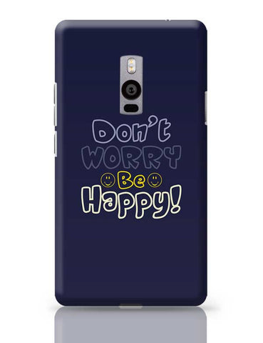 Don't worry be happy OnePlus Two Covers Cases Online India