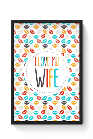I Love My Wife and  Lips Framed Poster Online India