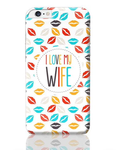 I Love My Wife and  Lips iPhone 6 Plus / 6S Plus Covers Cases Online India
