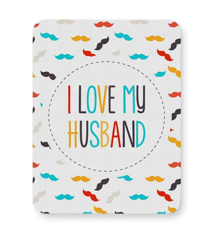 I Love My Husband and Moustaches Mousepad Online India