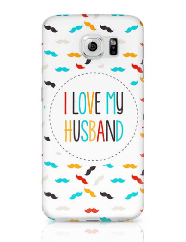 I Love My Husband and Moustaches Samsung Galaxy S6 Covers Cases Online India