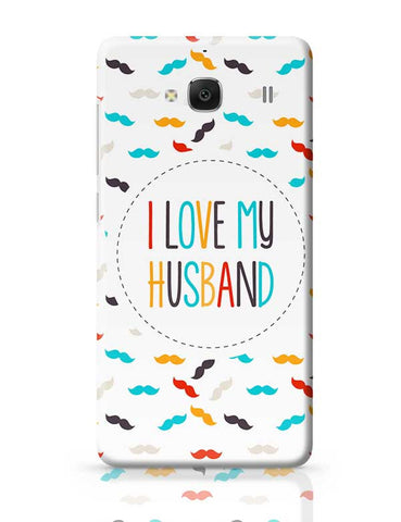 I Love My Husband and Moustaches Redmi 2 / Redmi 2 Prime Covers Cases Online India