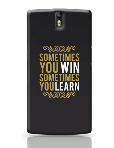 Sometime You Win Sometime You Learn OnePlus One Covers Cases Online India