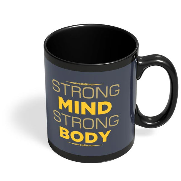 Strong Mind Strong Body Black Coffee Mug Online India