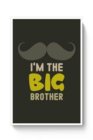 Buy I'm The Big Brother Typography Poster
