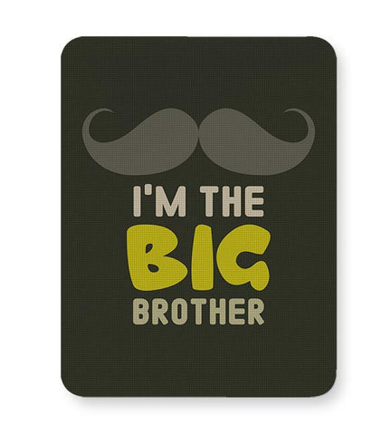 I'm The Big Brother Typography Mousepad Online India