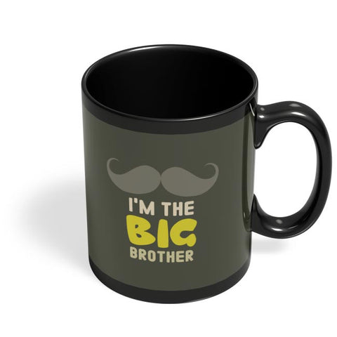 I'm The Big Brother Typography Black Coffee Mug Online India