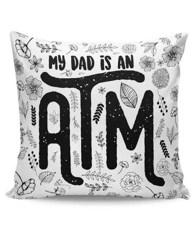 My Dad Is An Atm Doodle Cushion Cover Online India