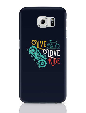 Live Love Ride Samsung Galaxy S6 Covers Cases Online India