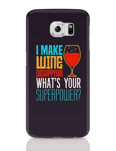 I Make Wine Disappear Samsung Galaxy S6 Covers Cases Online India