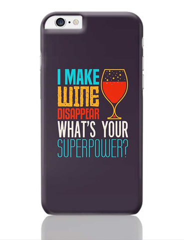 I Make Wine Disappear iPhone 6 Plus / 6S Plus Covers Cases Online India