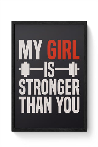 My Girl is Stronger Than You Framed Poster Online India