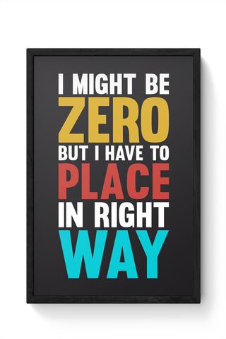 I might be zero Framed Poster Online India