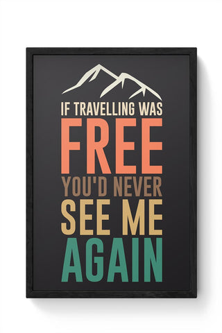 If Traveling Was Free Framed Poster Online India
