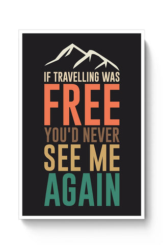If Traveling Was Free Poster Online India