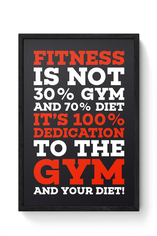 Fitness is not 30 gym and 70 diet Framed Poster Online India
