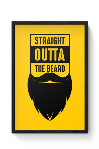 Straight Outta The Beard Framed Poster Online India