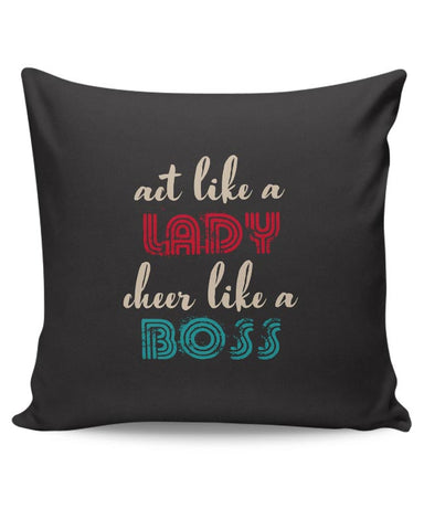 act lady like a boss  Cushion Cover Online India
