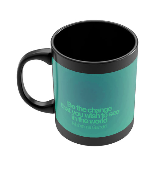 Be The Change Mahatma Gandhi  Black Coffee Mug Online India